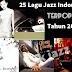 25 Lagu Jazz Indonesia Terbaik Terpopuler Tahun 2000an