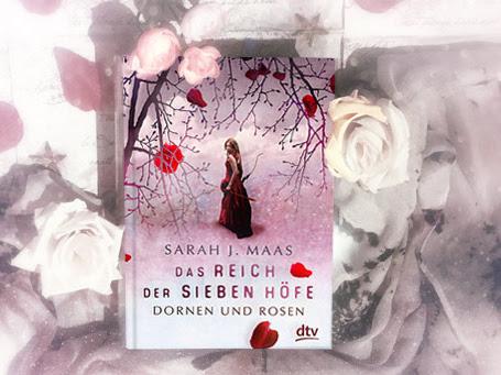 [REZENSION] Das Reich der sieben Höfe - Dornen und Rosen