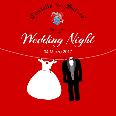 Il 04 Marzo 2017 torna la Wedding Night del Castello dei Solaro