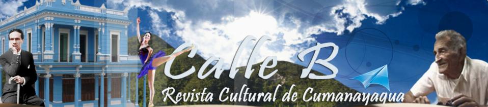 """PALABRA ESCRITA: Revista Cultural de Cumanayagua """"Calle B"""""""