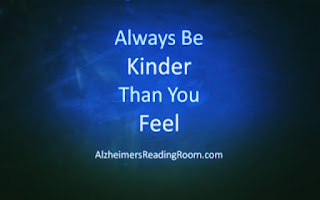 Quote Always Be Kinder Than You Feel | Alzheimer's Reading Room