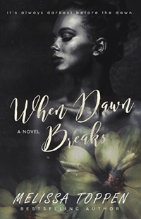 When Dawn Breaks (Melissa Toppen)