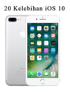 Kelebihan iPhone iOS 10