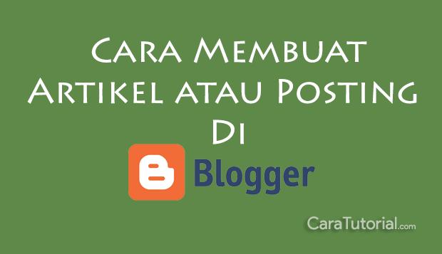 Cara buat Entri baru di Blogger