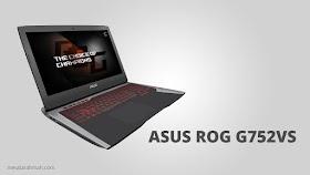 ASUS ROG G752VS Laptop Gaming Canggih Impian Gamers