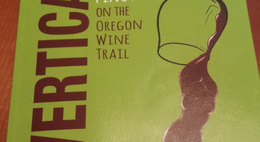 Vertical Passion And Pinot On The oregon Wine Trail
