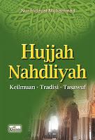 Jual Buku HUJJAH NAHDLIYAH, Keilmuan Tradisi Tasawuf | Toko Buku Aswaja Yogyakarta