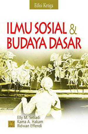 Ilmu Sosial dan Budaya Dasar Penulis Elly M. Setiadi dkk.