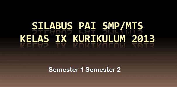 Silabus PAI SMP/MTs Kelas 9 Kurikulum 2013 Revisi Semester 1 Semester 2
