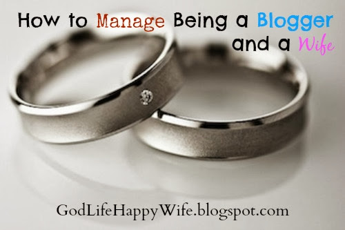 How To Manage Being A Blogger And A Wife