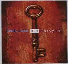 MercyMe - Finally Home