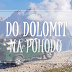 Do Dolomit na pohodu  1/2
