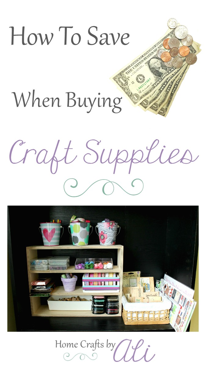 How To Save When Buying Craft Supplies Home Crafts By Ali
