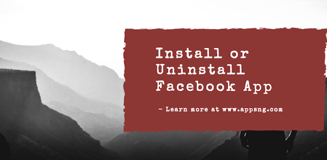 How to uninstall or install Facebook App