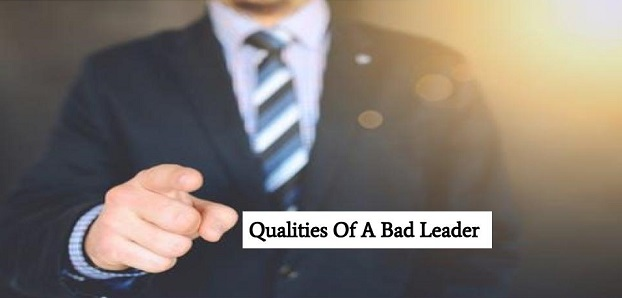 How To Be A Better Leader Qualities Of A Bad Leader
