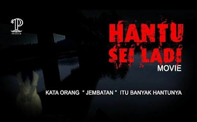 Download Film Hantu Sei Ladi (2017) Full Movies