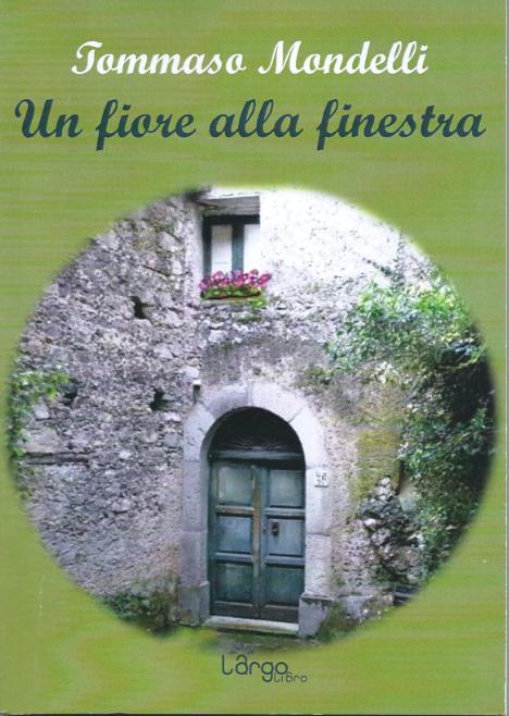 Versi in volo un fiore alla finestra silloge poetica di tommaso mondelli - Rima con finestra ...