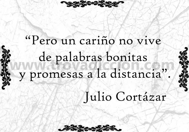 """""""Pero un cariño no vive de palabras bonitas y promesas a la distancia""""."""