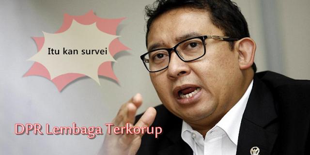 Fadli Zon Komentari Hasil Survei yang Menempatkan DPR sebagai Lembaga Terkorup