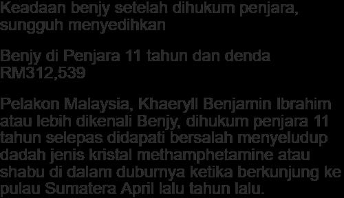 Keadaan Benji Setelah Dihukum Penjara Sungguh Menyedihkan Bussines Melayu