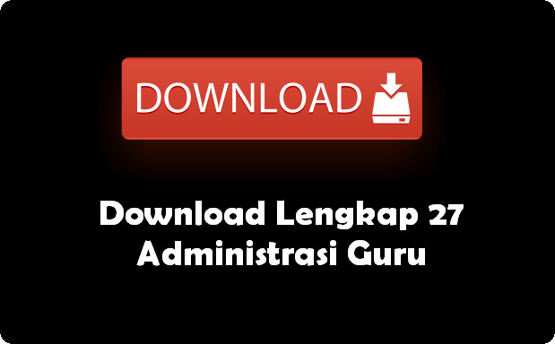 Download Lengkap 27 Administrasi Guru