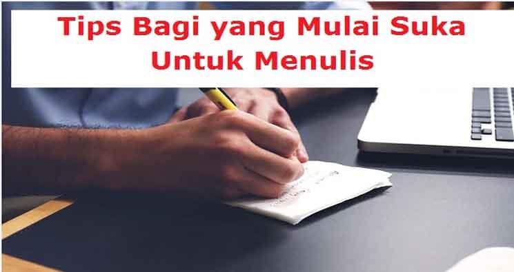 4 Tips Bagi yang Mulai Suka Untuk Menulis