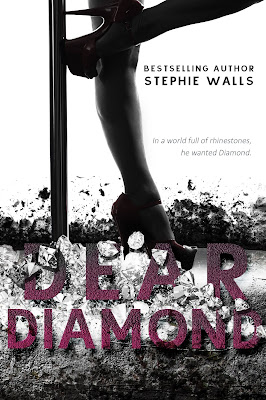 #ExcerptReveal ~ Dear Diamond by Stephie Walls ~ #ComingSoon @stephiewalls @wordsmithpublic