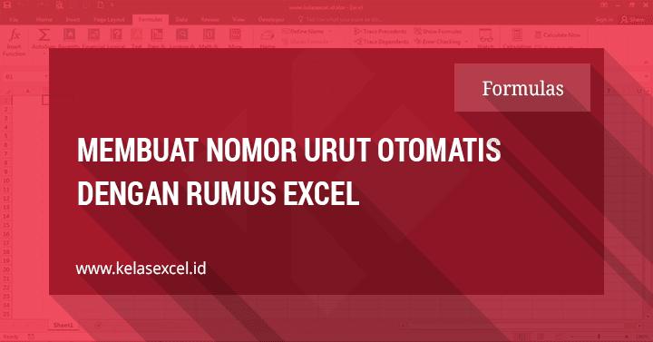 Cara Membuat Nomor Urut Otomatis Dengan Rumus Excel