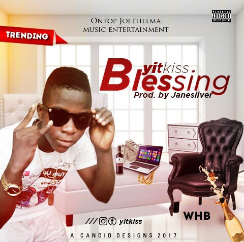 Yitkiss —Blessings [New Song] - www.mp3made.com.ng