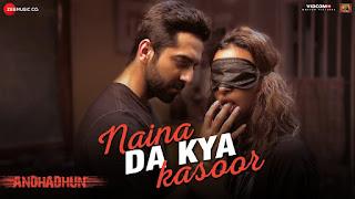 Naina Da Kya Kasoor Lyrics | Andhadhun