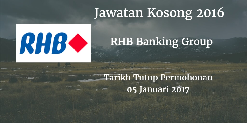 Jawatan Kosong RHB Banking Group 05 Januari 2017