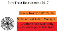 Port Trust Recruitment 2017 – Estate Manager Officer