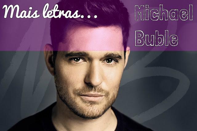 Mais Letras Michael Bublé