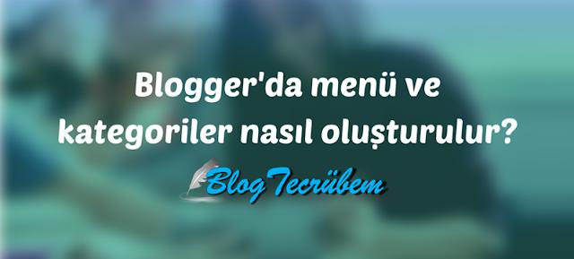 Blogger'da menü ve kategoriler