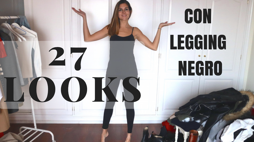 e20cb9c95 Cómo combinar un legging negro - Marilyn s Closet