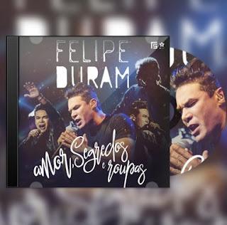Baixar CD Felipe Duram – Amor, Segredos e Roupas (2017)