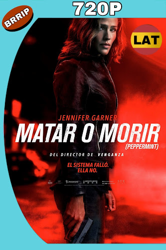 MATAR O MORIR (2018) BRRIP 720P LATINO-INGLES MKV