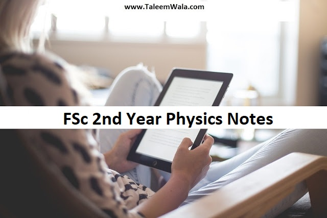 FSc 2nd Year Physics Notes PDF All Chapters Free Download