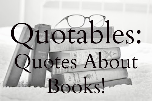 Quotables: Quotes About Books