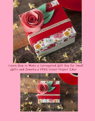 Learn How to Make a Corrugated Gift Box Free Cricut Patterns and Projects