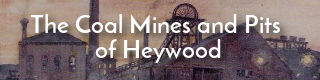 Link to the list of coal mines and pits in and around Heywood