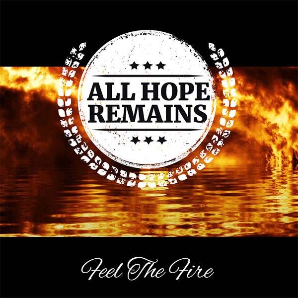 "All Hope Remains stream new EP ""Feel The Fire"""