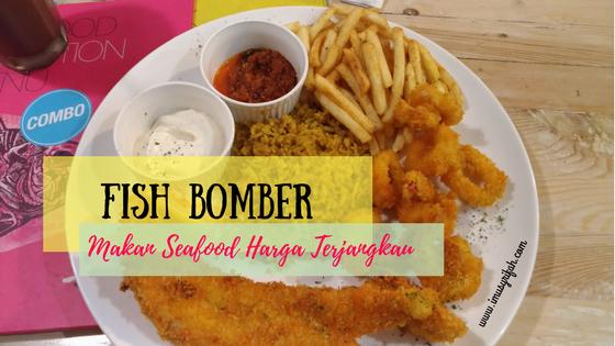 Fish Bomber Tebet: Makan Seafood Harga Terjangkau