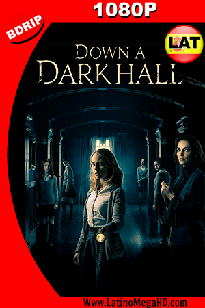 Down a Dark Hall (2018) Latino HD BDRIP 1080P ()