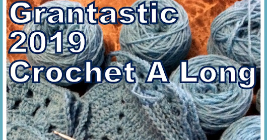 Grantastic 2019 Crochet A Long