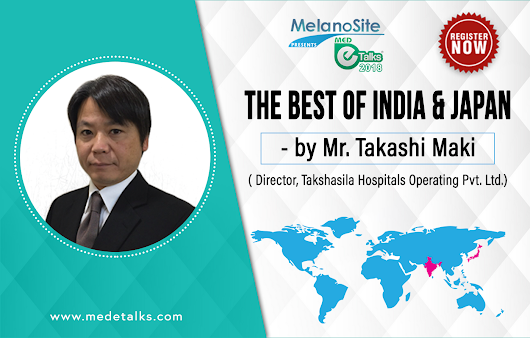 The Best of India and Japan by Mr. Takashi Maki