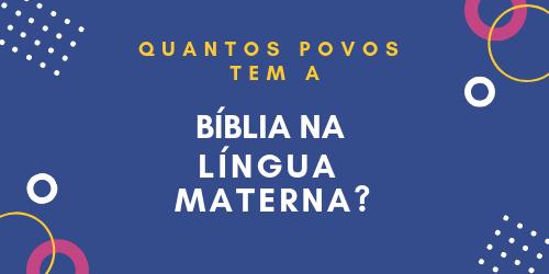 Quantos povos não tem a Bíblia na sua própria língua?