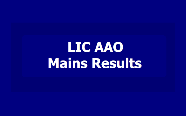 LIC AAO Mains 2019 Result to be released soon (LIC Assistant Administrative Officers)
