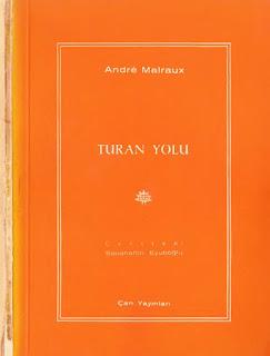 Andre Malraux - Turan Yolu