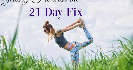 Getting Ready for the 21 Day Fix